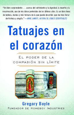 Tatuajes en el corazon: El poder de la compasión sin límite Cover Image