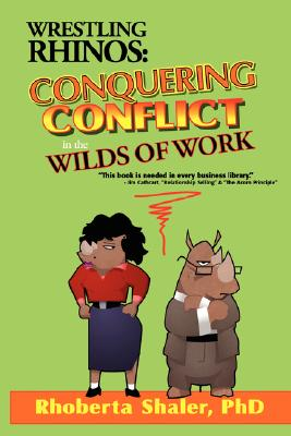 Wrestling Rhinos: Conquering Conflict in the Wilds of Work Cover Image