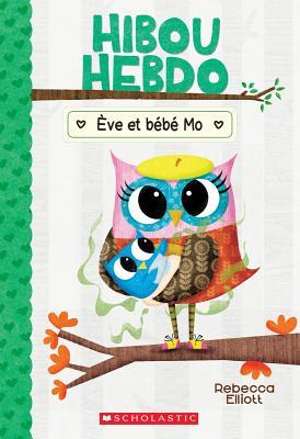 Hibou Hebdo: N° 10 - Ève Et Bébé Mo Cover Image