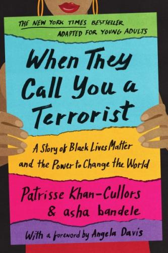 When They Call You a Terrorist (Young Adult Edition): A Story of Black Lives Matter and the Power to Change the World Cover Image