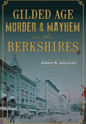 Gilded Age Murder & Mayhem in the Berkshires Cover Image