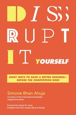 Disrupt-It-Yourself: Eight Ways to Hack a Better Business---Before the Competition Does Cover Image