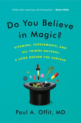 Do You Believe in Magic?: Vitamins, Supplements, and All Things Natural: A Look Behind the Curtain Cover Image