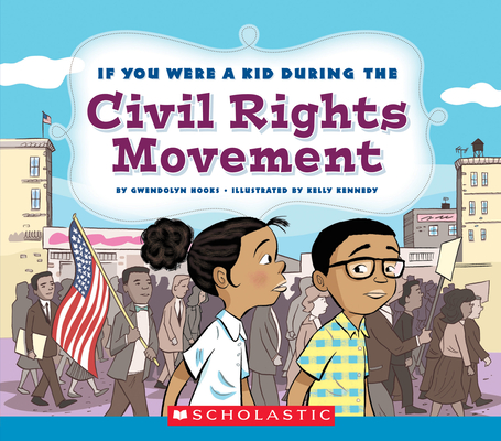 If You Were a Kid During the Civil Rights Movement Cover Image