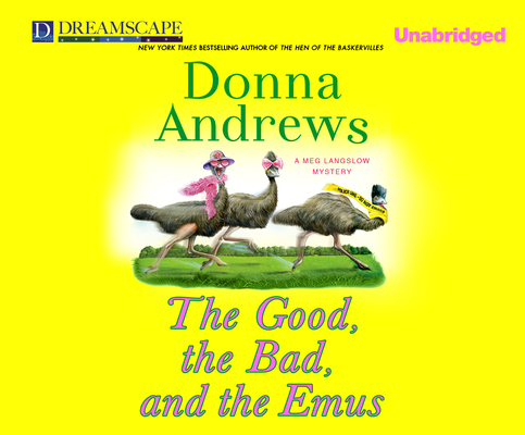 The Good, the Bad, and the Emus (Meg Langslow Mysteries #17) Cover Image