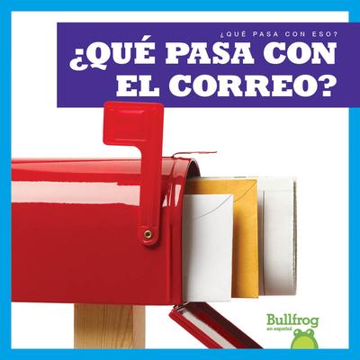 ¿Qué Pasa Con El Correo? (Where Does Mail Go?) Cover Image