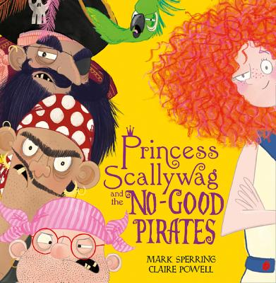 Princess Scallywag and the No-Good Pirates Cover Image