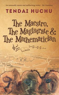 The the Maestro, the Magistrate and the Mathematician Cover Image