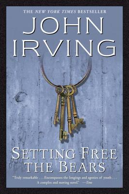 Setting Free the Bears John Irving