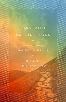 Surviving Suicide Loss: Making Your Way Beyond the Ruins Cover Image