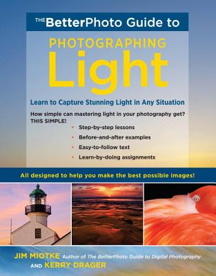 The Betterphoto Guide to Photographing Light: Learn to Capture Stunning Light in Any Situation Cover Image