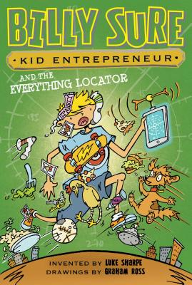 Cover for Billy Sure Kid Entrepreneur and the Everything Locator