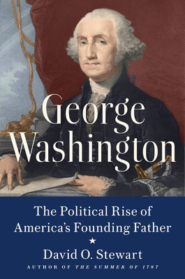 George Washington: The Political Rise of America's Founding Father Cover Image