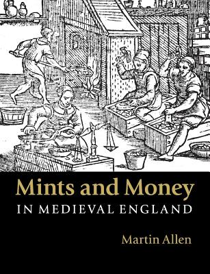 Mints and Money in Medieval England Cover Image