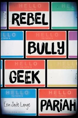 Rebel, Bully, Geek, Pariah Cover Image