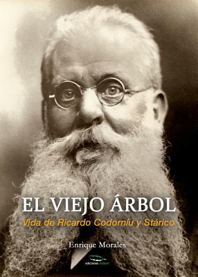 El viejo árbol: Vida de Ricardo Codorníu y Stárico Cover Image