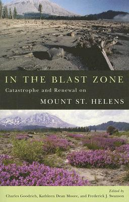 In the Blast Zone: Catastrophe and Renewal on Mt. St. Helens Cover Image