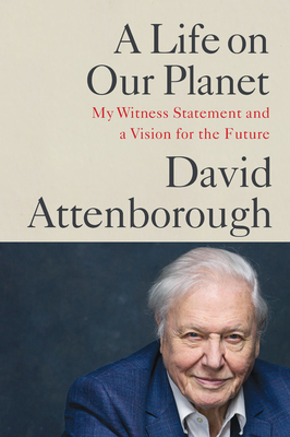 A Life on Our Planet: My Witness Statement and a Vision for the Future Cover Image