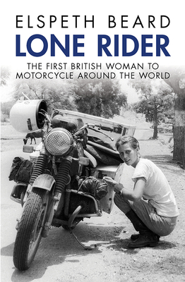 Lone Rider: The First British Woman to Motorcycle Around the World Cover Image