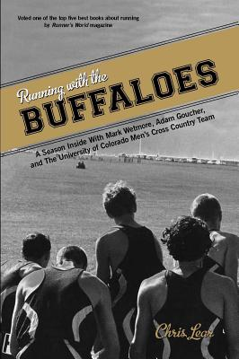 Running with the Buffaloes: A Season Inside with Mark Wetmore, Adam Goucher, and the University of Colorado Men's Cross Country Team Cover Image