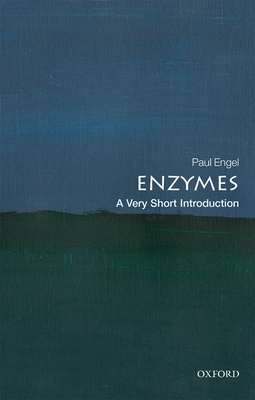 Enzymes: A Very Short Introduction (Very Short Introductions) Cover Image