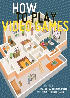 How to Play Video Games Cover Image