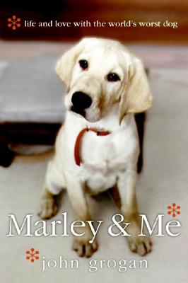 Marley & Me: Life and Love with the World's Worst Dog Cover Image