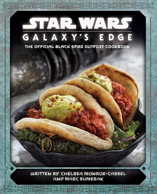 Star Wars: Galaxy's Edge: The Official Black Spire Outpost Cookbook Cover Image