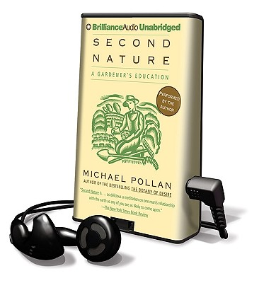Second Nature: A Gardener's Education [With Earbuds] (Playaway Adult Nonfiction) Cover Image