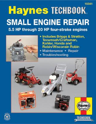 Small Engine Manual, 5.5 HP through 20 HP: 5.5 HP Thru 20 HP Four Stroke Engines (Haynes Techbook) Cover Image