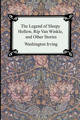The Legend of Sleepy Hollow, Rip Van Winkle and Other Stories (The Sketch-Book of Geoffrey Crayon, Gent.) Cover Image
