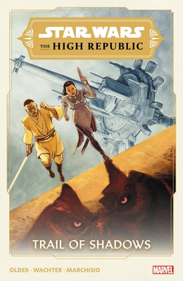 Star Wars: The High Republic - Trail Of Shadows Cover Image