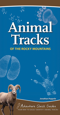 Animal Tracks of the Rocky Mountains: Your Way to Easily Identify Animal Tracks (Adventure Quick Guides) Cover Image