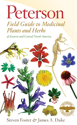 Peterson Field Guide to Medicinal Plants and Herbs of Eastern and Central North America, Third Edition (Peterson Field Guides) Cover Image
