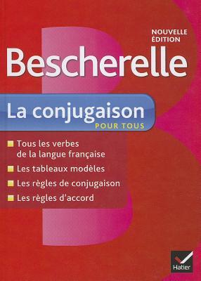 Bescherelle La Conjugaison Pour Tous: Ouvrage de Référence Sur La Conjugaison Française (Bescherelle Francais) Cover Image