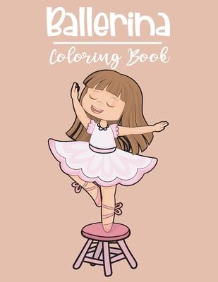 Ballerina Coloring Book: A Easy Ballet Coloring Book For Girls Cover Image