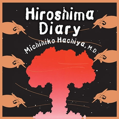 Hiroshima Diary Lib/E: The Journal of a Japanese Physician, August 6-September 30, 1945 Cover Image