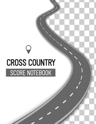 Cross Country Score Notebook: Cross Country Score Record Keeper Book, Cross Country Score Card, Scorecards, Size 8.5 x 11 Inch, 100 Pages Cover Image