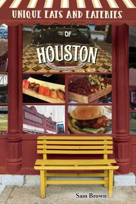 Unique Eats and Eateries of Houston Cover Image