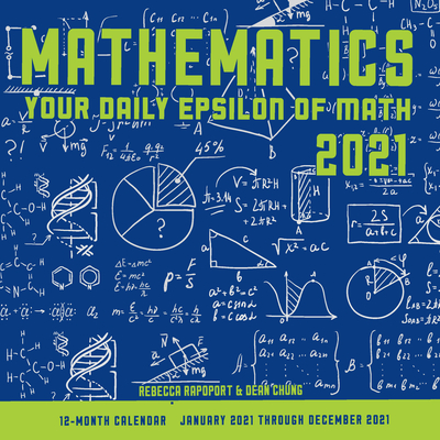 Mathematics 2021: Your Daily Epsilon of Math: 12-Month Calendar - January 2021 Through December 2021 Cover Image