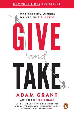 Give and Take: Why Helping Others Drives Our Success Cover Image