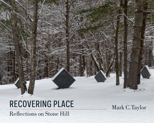 Recovering Place: Reflections on Stone Hill