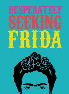 Desperately Seeking Frida Cover Image