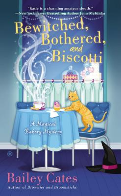 Bewitched, Bothered, and Biscotti: A Magical Bakery Mystery Cover Image