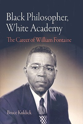 Black Philosopher, White Academy: The Career of William Fontaine Cover Image