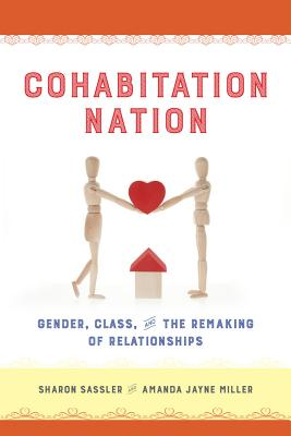 Cohabitation Nation: Gender, Class, and the Remaking of Relationships Cover Image