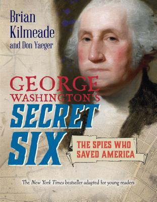 George Washington's Secret Six (Young Readers Adaptation) Cover Image