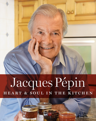 Jacques Pépin Heart & Soul in the Kitchen Cover Image