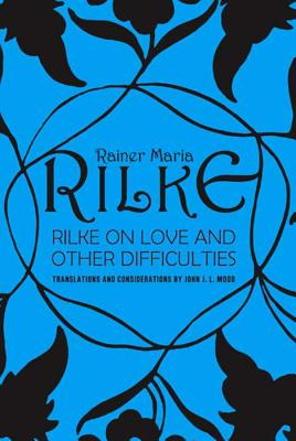 Cover for Rilke on Love and Other Difficulties