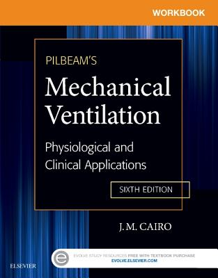 Workbook for Pilbeam's Mechanical Ventilation: Physiological and Clinical Applications Cover Image